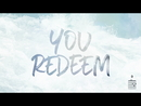 You Redeem (Lyrics and Chords)/Aaron Shust