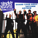 Guard Your Grill/Uptown Anthem/Naughty By Nature