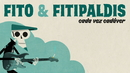 Cada vez cadáver (Lyric Video)/Fito y Fitipaldis