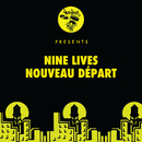Nouveau Départ/Nine Lives