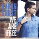 We Are Free (Radio Edit)/Aaron Shust