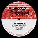 Blazing Inferno / Fire Drill (Mixes)/DJ Pierre