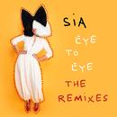 Eye To Eye (The Remixes)/Sia