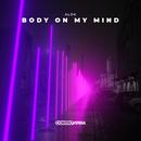 Body On My Mind/Alok