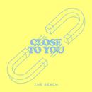 Close To You/The Beach
