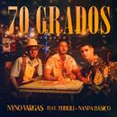 70 Grados (feat. Nanpa Básico & Yubeili)/Nyno Vargas
