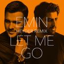 Let Me Go (Heyder Remix)/EMIN