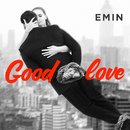 Good Love/EMIN