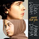 Happy For You (feat. Hanin Dhiya)/Lukas Graham