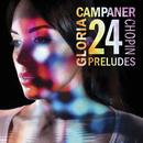 Chopin: 24 Preludes, Op. 28/Gloria Campaner