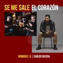 Se Me Sale El Corazón (feat. Carlos Rivera)/Hombres G
