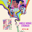 """Stronger (from the Netflix Series """"We The People"""")/Janelle Monáe"""
