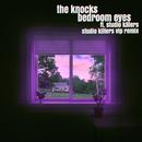 Bedroom Eyes (feat. Studio Killers) [Studio Killers VIP]/The Knocks