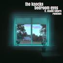 Bedroom Eyes (feat. Studio Killers) [Remixes]/The Knocks
