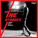 Born In A Trailer: The Session & Rehearsal Tapes '72-'73/The Stooges