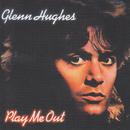 Play Me Out/Glenn Hughes