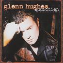 Addiction/Glenn Hughes