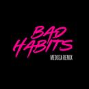 Bad Habits (MEDUZA Remix)/Ed Sheeran
