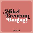 Veneno (feat. Bunbury)/Mikel Erentxun