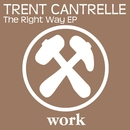 The Right Way EP/Trent Cantrelle