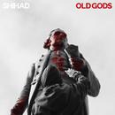 Old Gods/Shihad