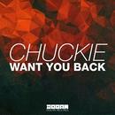 Want You Back/Chuckie