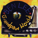 Grandpaw Would/Ben Lee