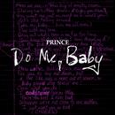 Do Me, Baby (Demo)/PRINCE
