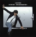 LET'S GET OUT! -20TH ANNIVERSARY BEST-/吉田栄作