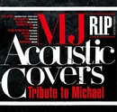 MJ ACOUSTIC COVERS~Tribute to Michael~ R.I.P.(1958-2009)/V.A.