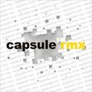 capsule rmx/capsule