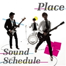 PLACE/Sound Schedule
