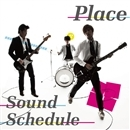 PLACE/Sound Schedule