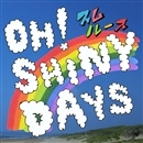 OH! SHINY DAYS/スムルース