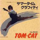 サマータイムグラフィティ/TOM☆CAT