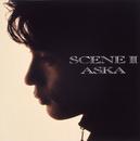 SCENEII/ASKA