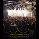 "Sound Schedule Live Tour ""PLACE2019"" LIQUIDROOM/Sound Schedule"