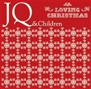 LOVING CHRISTMAS/JQ&Children
