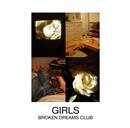BROKEN DREAMS CLUB/GIRLS