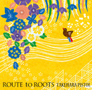 ROUTE to ROOTS/竹原ピストル