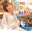 COME ON BABY!/GO☆TO