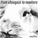 from shoegaze to nowhere/音速ライン
