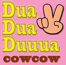 Dua Dua Duuua/COWCOW
