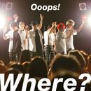 Where?/Ooops!