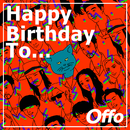 Happy Birthday To.../Offo