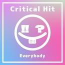 クリティカルヒット/Everybody