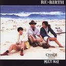 RE-BIRTH/MULTI MAX