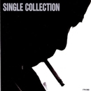 SINGLE COLLECTION/長渕剛
