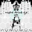 night drive e.p./effe