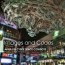 Images and Codes/電脳空間カウボーイズ